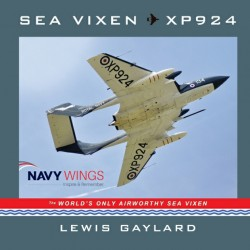 SEAVIXS - SEA VIXEN XP924 THE WORLDS ONLY AIRWORTHY SEA VIXEN - SOFTBACK BOOK
